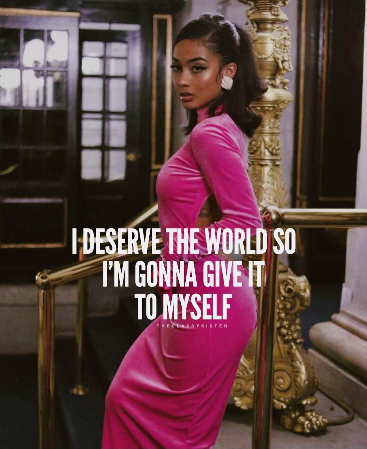 I Deserve To Have it All
